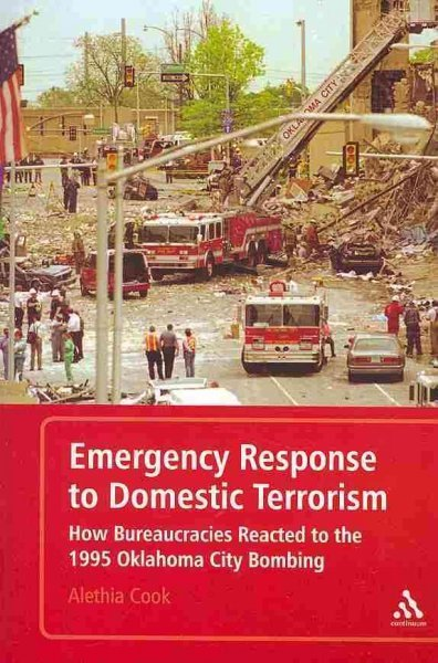 Emergency Response to Domestic Terrorism: How Bureaucracies Reacted to the 1995