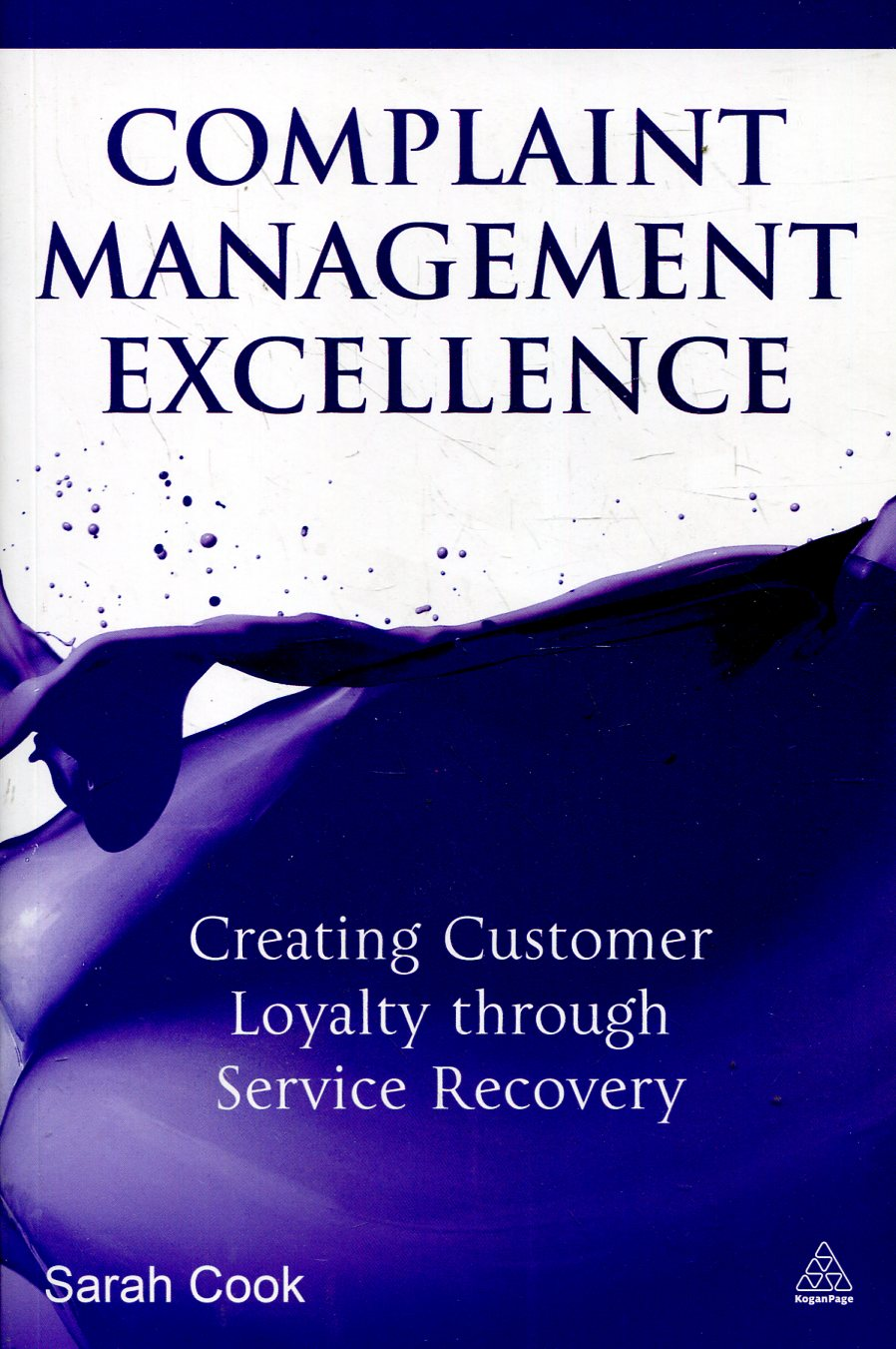 Complaint Management Excellence: Creating Customer Loyalty through Service Recov
