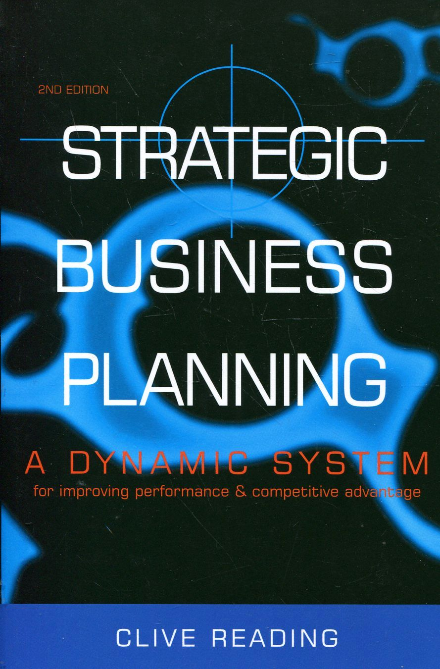 Strategic Business Planning: A Dynamic System for Improving Performance & Co