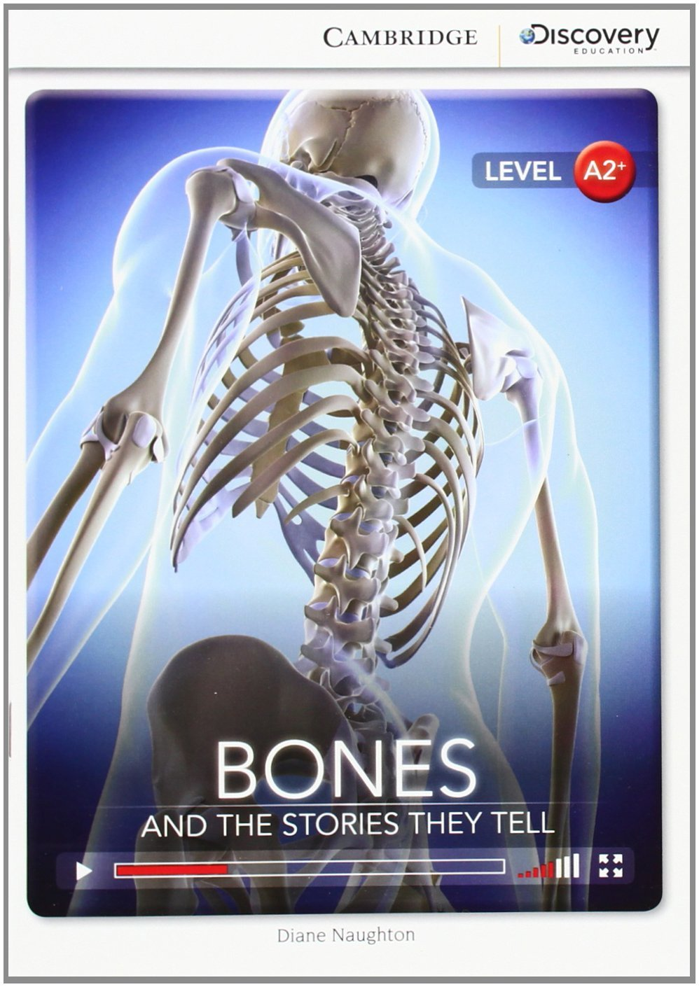 Bones: And the Stories They Tell. Low Intermediate. Book with Online Access