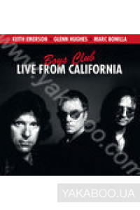 Фото - Keith Emerson I Glenn Hughes I Marc Bonilla: Boys Club. Live from California