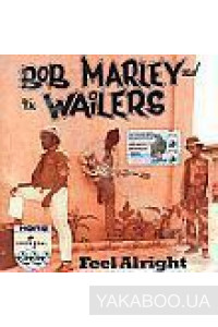 Фото - Bob Marley & The Wailers: Feel Alright. The Collection
