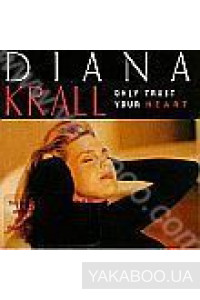 Фото - Diana Krall: Only Trust Your Heart