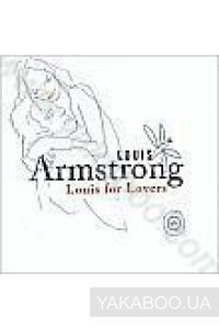 Фото - Louis Armstrong: Louis for Lovers