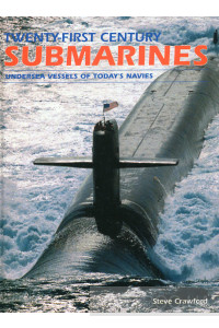 Фото - Twenty-First Century Submarines: Undersea Vessels of Today's Navies