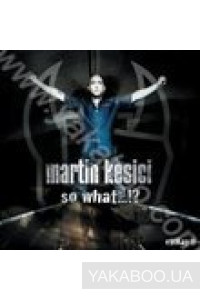 Фото - Martin Kesici: So What...!?