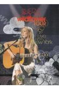 Фото - Sheryl Crow: Wildflower Tour. Live from New York (DVD) (Import)