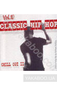 Фото - Сборник: Classic Hip-Hop vol.10. Chill Out 2