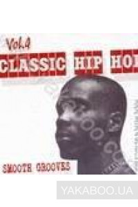 Фото - Сборник: Classic Hip-Hop vol.4. Smooth Grooves