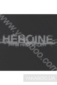 Фото - Heroine: From First to Last