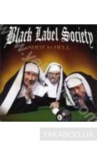 Фото - Black Label Society: Shot to Hell
