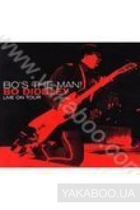 Фото - Bo Diddley: Bo's the Man! Live On Tour