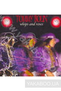 Фото - Tommy Bolin: Whips and Roses
