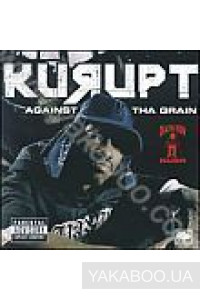 Фото - Kurupt: Against Tha Grain