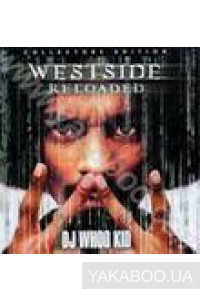 Фото - DJ Whoo Kid: Westside Reloaded