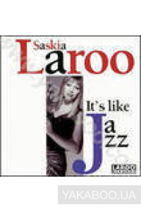 Фото - Saskia Laroo: It's Like  Jazz