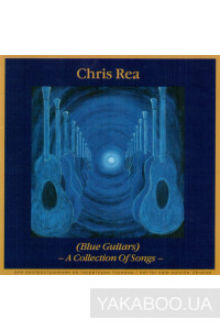 Фото - Chris Rea: (Blue Guitars) - A Collection of Songs