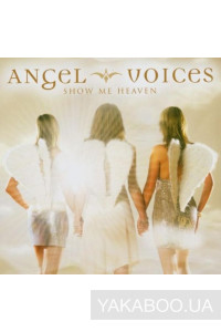 Фото - Angel Voices: Show Me Heaven