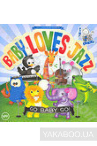 Фото - Baby Loves Jazz: Go Baby Go