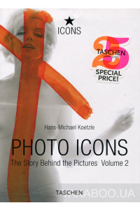 Фото - Photo Icons. The Story Behind the Pictures. Volume 2