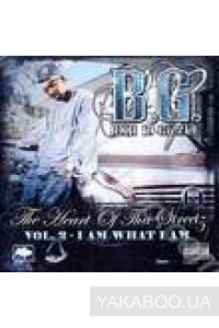 Фото - B.G. Aka B. Gizzle: The Heart of Tha Streetz vol.2. I Am What I Am