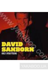 Фото - David Sanborn: Only Everything
