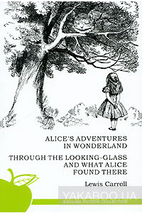 Фото - Alice's Adventures in Wonderland. Through the Looking-Glass and What Alice Found There