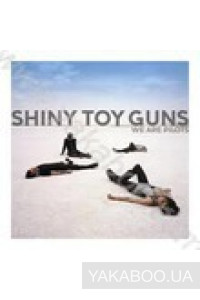 Фото - Shiny Toy Guns: We Are Pilots
