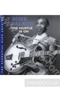 Фото - T Bone Walker: The Hustle is On. The Essential Blue Archive