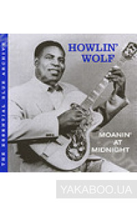 Фото - Howlin' Wolf: Moanin' at Midnight. The Essential Blue Archive
