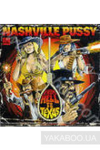 Фото - Nashville Pussy: From Hell to Texas