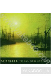 Фото - Faithless: To All New Arrivals