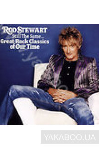 Фото - Rod Stewart: Still the Same... Great Rock Classics of Our Time