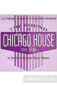 Фото - Сборник: The Sound of Chicago House 1985-2006 CD 1