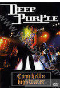 Фото - Deep Purple: Come Hell or High Water (DVD)