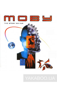 Фото - Moby: The Story so Far