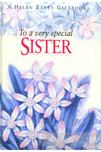 Фото - To a very special sister