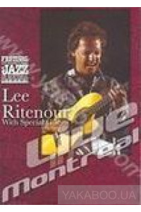 Фото - Lee Ritenour with Special Guests: Live in Montreal