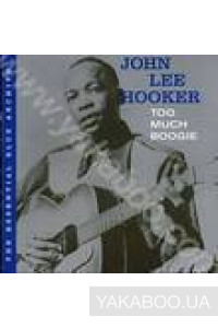 Фото - John Lee Hooker: Too Much Boogie