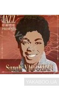 Фото - Sarah Vaughan: Jazz Cafe