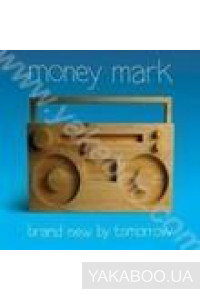 Фото - Money Mark: Brand New by Tomorrow