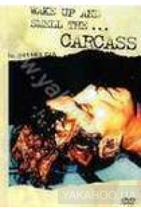Фото - Carcass: Wake Up and Smell  (DVD)