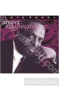 Фото - Grover Washington Jr.: Love Songs (Import)