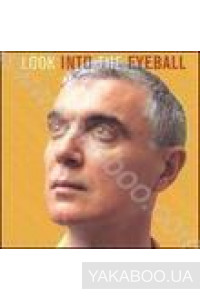 Фото - David Byrne: Look into the Eyeball (Import)