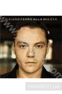 Фото - Tiziano Ferro: Alla Mia Eta (International Version) (Import)