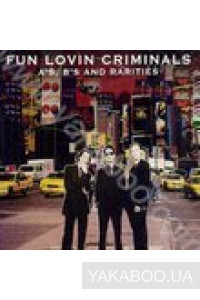 Фото - Fun Lovin' Criminals: A-Sides, B-Sides and Rarities (import)