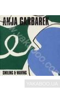 Фото - Anja Garbarek: Smiling & Waving (import)