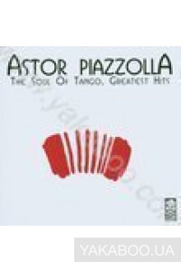 Фото - PIAZZOLLA,ASTOR: SOUL OF TANGO,THE-GREATEST HIT