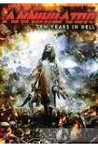 Фото - Annihilator: Ten Years in Hell (2 DVD)
