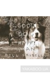Фото - Bill Frisell: Good Dog, Happy Man (Import)